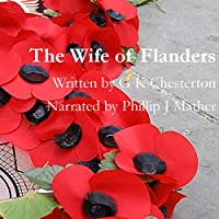 The Wife of Flanders (       UNABRIDGED) by G. K. Chesterton Narrated by Phillip J. Mather