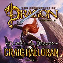 Claws of the Dragon: The Chronicles of Dragon, Book 2 Audiobook by Craig Halloran Narrated by Lee Alan