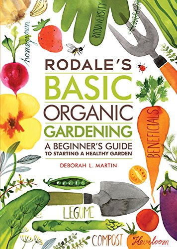 Download Rodale's Basic Organic Gardening:A Beginner's Guide to Starting a Healthy Garden