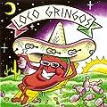 Loco Gringos by Saustex Media
