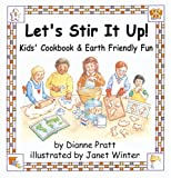 Let's Stir It Up!  Kids' Cookbook & Earth Friendly Fun