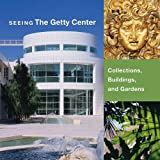 img - for Seeing the Getty Center: Collections, Building, and Gardens book / textbook / text book