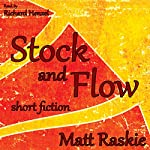 Stock and Flow: Short Fiction | Matt Raskie