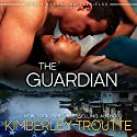 The Guardian Audiobook by Kimberley Troutte Narrated by Noah Michael Levine