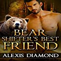 Bear Shifter's Best Friend: Paranormal Taboo Shapeshifter Alpha Male BBW, Book 1 Audiobook by Alexis Diamond Narrated by Aaron Shedlock