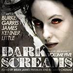 Dark Screams, Volume Five | Kealan Patrick Burke,Mick Garris,Del James,J. Kenner,Bentley Little