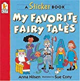 My Favorite Fairy Tales: A Sticker Book (0763605018) by Nilsen, Anna