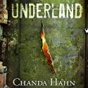 Underland Audiobook by Chanda Hahn Narrated by Rachel Dulude