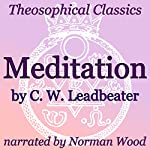 Meditation: Theosophical Classics | C. W. Leadbeater