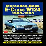 R M Clarke Mercedes-Benz E-Class W124 1985-1995 Road Test Portfolio (Brooklands Books Road Test Series)