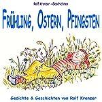 Frühling, Ostern, Pfingsten | Rolf Krenzer