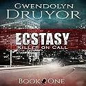 Ecstasy: Killer on Call Book 1 Audiobook by Gwendolyn Druyor Narrated by Gwendolyn Druyor