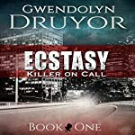 Ecstasy: Killer on Call Book 1 | Gwendolyn Druyor