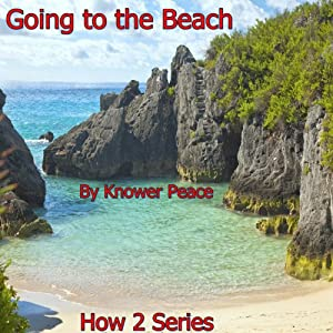 Going to the Beach: How 2 Series | [Knower Peace]