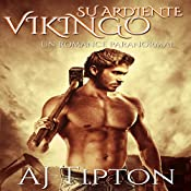 Su Ardiente Vikingo: Un Paranormal Romance (Su Vikingo Elemental nº 1) | AJ Tipton