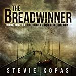 The Breadwinner: The Breadwinner Trilogy | Stevie Kopas