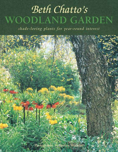 Beth Chatto's Woodland Garden: Shade-Loving Plants for Year-Round Interest