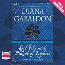 Lord John and the Plague of Zombies | Livre audio Auteur(s) : Diana Gabaldon Narrateur(s) : Jeff Woodman