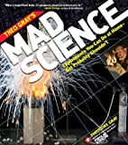 Image of Theo Gray's Mad Science: Experiments You Can do At Home - But Probably Shouldn't (Theodore Gray)