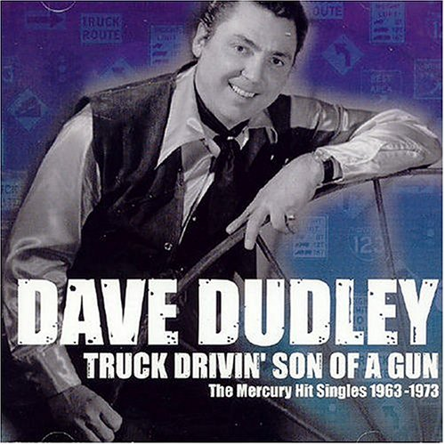 Truck Drivin' Son of a Gun: The Mercury Hit Singles 1963 - 1973
