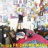 FRiDAY-MA-MAGiC(初回生産限定盤)(DVD付)