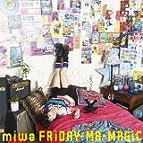 miwa「FRiDAY-MA-MAGiC」