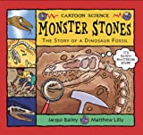 Monster Stones: The Story of a Dinosaur Fossil (Science Works) Jacqui Bailey