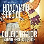 Handyman Special: Worth Fixing, Book 1 | Dulcie Taylor