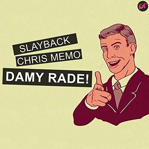 Damy Rade (Original Mix) [Explicit]