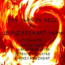 Don Juan in Hell (       UNABRIDGED) by George Bernard Shaw Narrated by Charles Boyer, Charles Laughton, Cedric Hardwicke, Agnes Moorehead