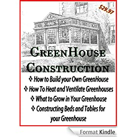 How to Construct a Greenhouse | Building your own Greenhouse | Home Greenhouse (English Edition)