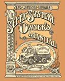 The Septic System Owner's Manual - 0936070404