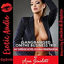 Gangbanged on the Business Trip: A Rough Group Sex Erotica Story | Livre audio Auteur(s) : Aria Scarlett Narrateur(s) : Concha di Pastoro