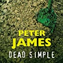 Dead Simple (       UNABRIDGED) by Peter James Narrated by Tim Bruce
