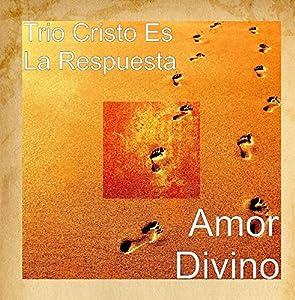 Trio Cristo Es La Respuesta - Amor Divino - Amazon.com Music