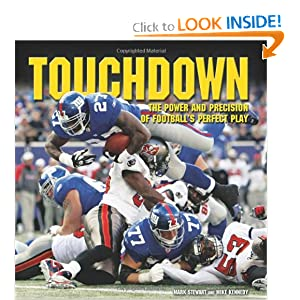 Touchdown: The Power and Precision of Football's Perfect Play (Spectacular Sports) Mark Stewart and Mike Kennedy