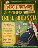 The Vile Victorians:Cruel Britannia (The Horrible Histories Collection)