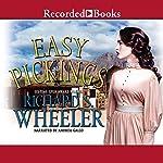 Easy Pickings | Richard S. Wheeler