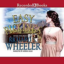 Easy Pickings Audiobook by Richard S. Wheeler Narrated by Andrea Gallo