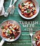 Turkish Meze: Simple, Delicious Recip...