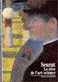 Seurat: Le reve de l'art-science (Peinture) (French Edition) (2070531171) by Cachin, Francoise