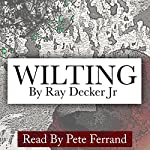 Wilting | Ray Decker, Jr.