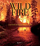 img - for Wildfire: A Century of Failed Forest Policy book / textbook / text book