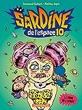 Sardine de l'espace - tome 10 - La Reine de l'Afripe (10)