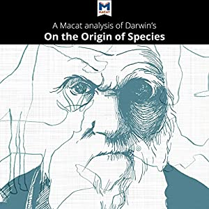 A Macat Analysis of Charles Darwin's On the Origin of Species by Means of Natural Selection, or The Preservation of Favoured Races in the Struggle for Life | Livre audio