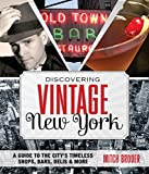 img - for Discovering Vintage New York: A Guide To The City's Timeless Shops, Bars, Delis & More book / textbook / text book