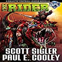 The Rider: Galactic Football League Novellas, Book 4 Audiobook by Scott Sigler, Paul E. Cooley Narrated by Scott Sigler