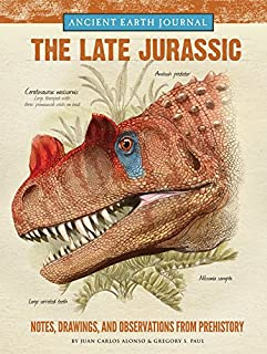 Book Cover: Ancient Earth Journal: The Late Jurassic: Notes, drawings, and observations from prehistory