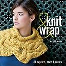 Knit & Wrap: 25 Capelets, Cowls & Collars