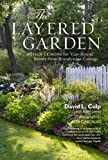 img - for The Layered Garden: Design Lessons for Year-Round Beauty from Brandywine Cottage book / textbook / text book